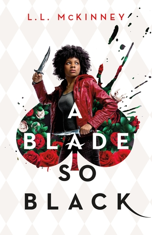 the cover of A Blade so Black. A young Black woman is standing with a knife in each hand. The shape of a spade like what is on a deck of cards is like a hole cut in the wall. She is standing among white and read roses and her body is partially inside the spade shaped space and partly outside of it.