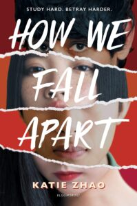 Book cover for HOW WE FALL APART by Katie Zhao. The cover features the photographs of four teens, but the photos are ripped and overlay each other so you can only see parts of their faces.