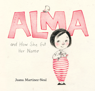 The book cover says Alma and How She Got her Name. A small bird is perched on the letter M. Alma is smiling and glancing up at the bird.